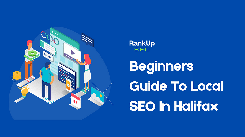 Beginners Guide to Local SEO in Halifax